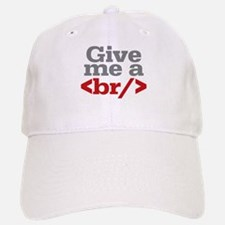 Give Me A Break HTML Baseball Baseball Cap