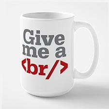 Give Me A Break HTML Mug