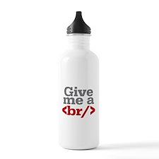 Give Me A Break HTML Water Bottle