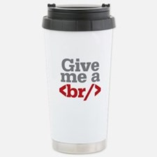 Give Me A Break HTML Stainless Steel Travel Mug