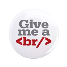 "Give Me A Break HTML 3.5"" Button (100 pack)"