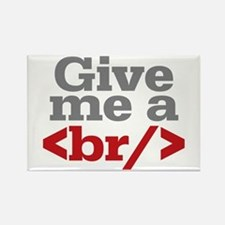 Give Me A Break HTML Rectangle Magnet
