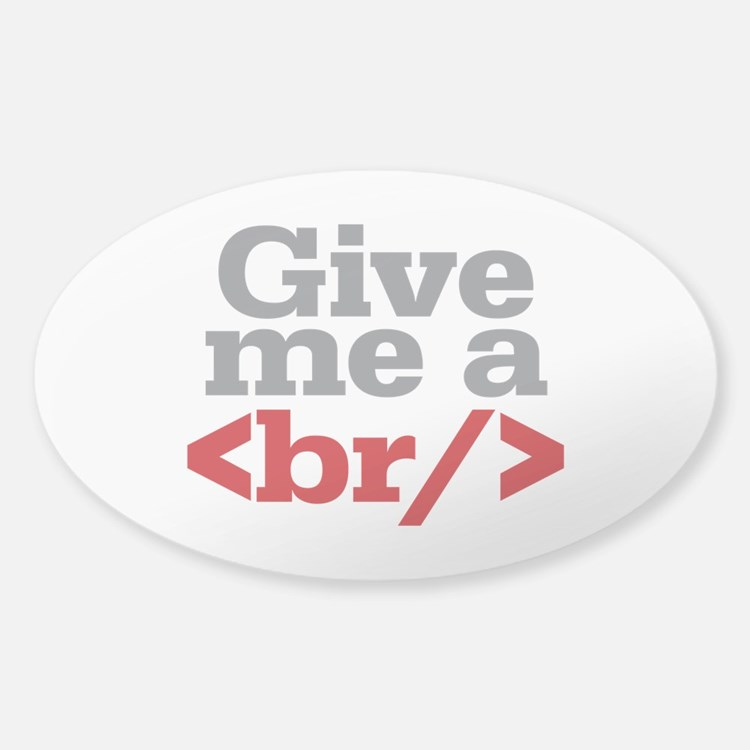 Give Me A Break HTML Decal