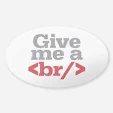 Give Me A Break HTML Sticker (Oval)