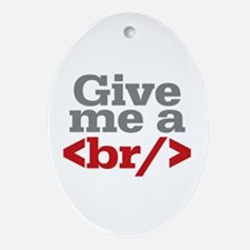 Give Me A Break HTML Ornament (Oval)