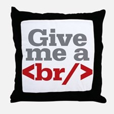 Give Me A Break HTML Throw Pillow