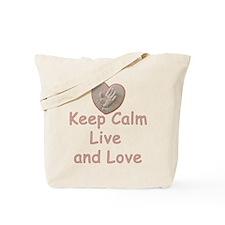 Keep Calm Live and Love for Kayla Tote Bag