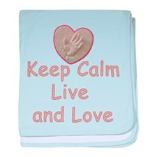 Keep Calm Live and Love for Kayla baby blanket