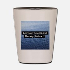 Your Inner Voice Knows Shot Glass