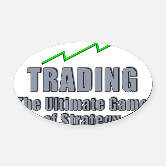 Trading the ultimate game of strat Oval Car Magnet