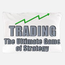 Trading the ultimate game of strategy Pillow Case