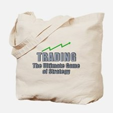 Trading the ultimate game of strategy Tote Bag