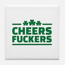 Cheers fuckers shamrocks Tile Coaster