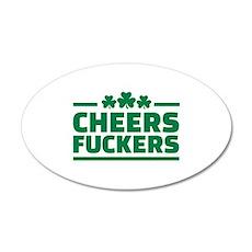 Cheers fuckers shamrocks 20x12 Oval Wall Decal