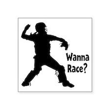"black Wanna Race on black Square Sticker 3"" x 3"""