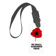 POPPY - WE SHALL REMEMBER THEM! Luggage Tag