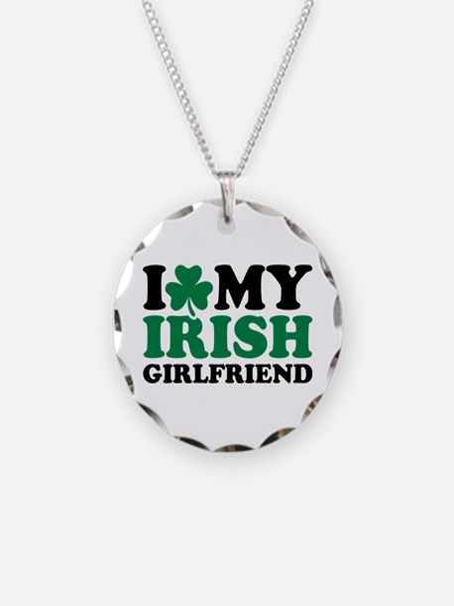 I love my Irish girlfriend Necklace