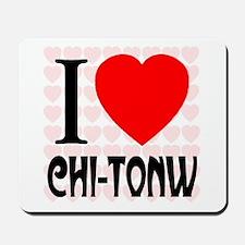 I Love Chi-Tonw Mousepad