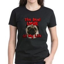 RealLoveOfMyLife Pug T-Shirt