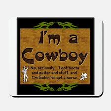 Im a Cowboy Mousepad