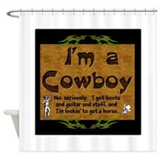 Im a Cowboy Shower Curtain