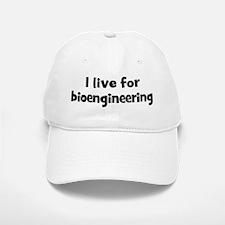 Live for bioengineering Baseball Baseball Cap