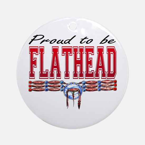 Proud to be Flathead Ornament (Round)