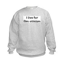 Live for film criticism Sweatshirt