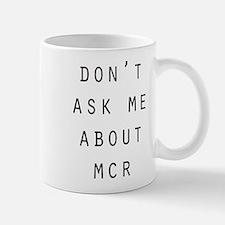 """Didn't MCR Break Up?"" Mugs"