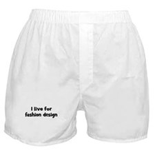 Live for fashion design Boxer Shorts
