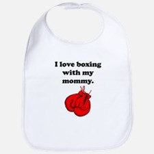 I Love Boxing With My Mommy Bib