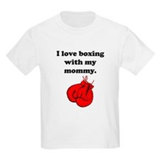 I Love Boxing With My Mommy T-Shirt