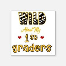 "Wild about my 1st Graders Square Sticker 3"" x 3"""