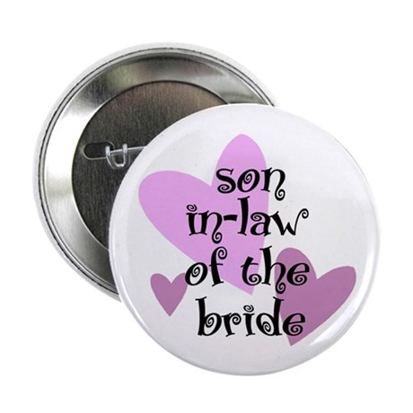 Son in-law of the Bride Button