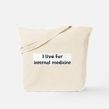 Live for internal medicine Tote Bag