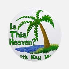 Is This Heaven? Round Ornament