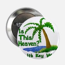 "Is This Heaven? 2.25"" Button"