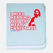 I Miss Hearing You Say Merry Christmas baby blanke