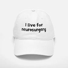 neurosurgery teacher Baseball Baseball Cap