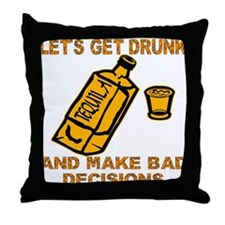 Make Bad Decisions Throw Pillow