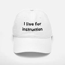Live for instruction Baseball Baseball Cap