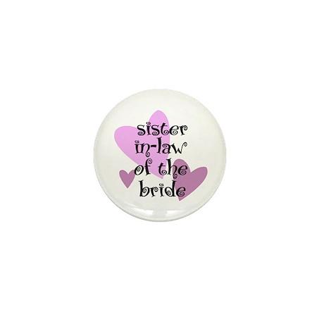 Sister In-law of the Bride Mini Button