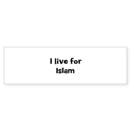 Live for Islam Bumper Sticker