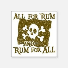 "All For Rum Square Sticker 3"" x 3"""