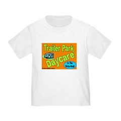 Trailer Park Daycare T