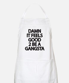 Damn It Feels Good 2 Be a Gangsta Apron