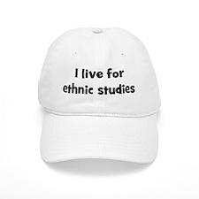Live for ethnic studies Baseball Cap