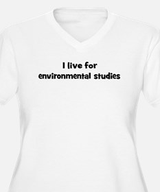 Live for environmental studie T-Shirt