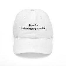 Live for environmental studie Baseball Cap