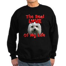 RealLoveOfMyLife Maltese Sweatshirt
